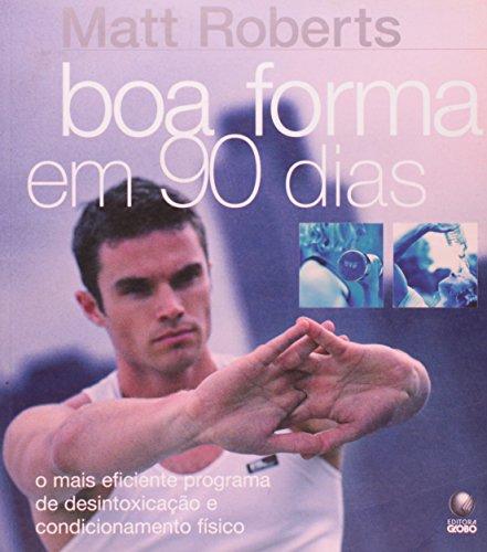 Boa Forma em 90 Dias - Matt Roberts
