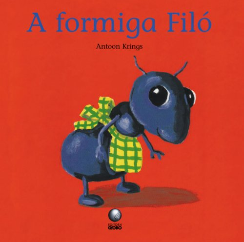 9788525034755: A Formiga Filó (Em Portuguese do Brasil)