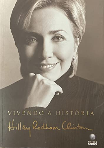 Vivendo A Historia (Em Portugues do Brasil): Hillary Rodham Clinton