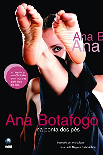 Ana Botafogo : Na Ponta dos Pés - Ana Botafogo