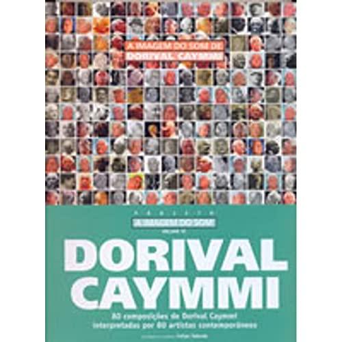 A Imagem Do SOM de Dorival Caymmi: Dorival Caymmi