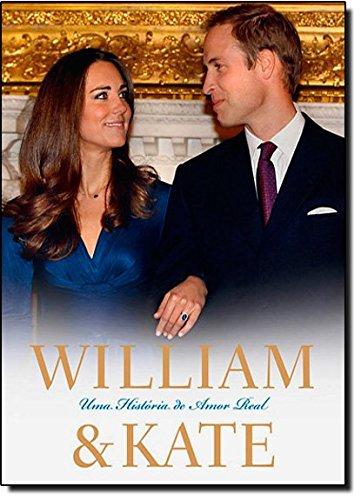 9788525049568: William & Kate: Uma Historia de Amor Real (Em Portugues do Brasil)