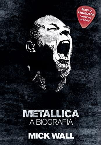 9788525053411: Metallica: A Biografia (Ed. Atualizada) (Em Portugues do Brasil)