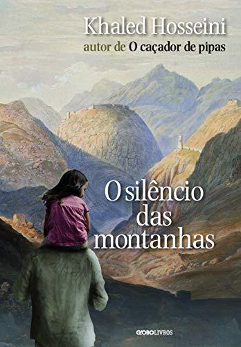 O Silencio das Montanhas (Em Portugues do: Hosseini, Khaled