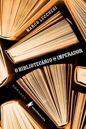 Bibliotecario do Imperador (Em Portugues do Brasil): Marco Lucchesi