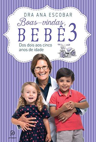 9788525059550: Boas-vindas, Bebe: Dos Dois aos Cinco Anos de Idade - Vol.3