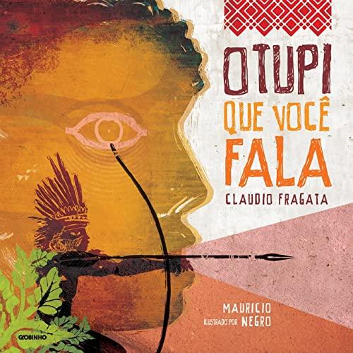 9788525059642: O Tupi que Voc� Fala (Em Portuguese do Brasil)