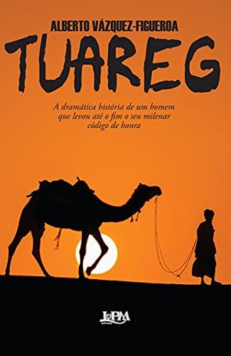 Tuareg (Em Portuguese do Brasil) - VAZQUEZ-FIGUEROA, ALBERTO