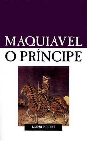 O PRINCIPE - PORTUGUES BRASIL: Maquiavel