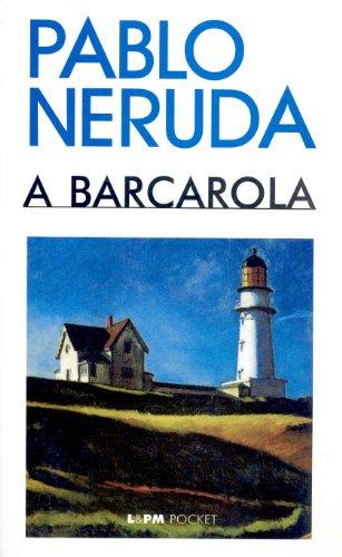 A barcarola (portugais): Pablo Neruda