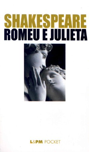 Romeu E Julieta - Coleção L&PM Pocket: William Shakespeare