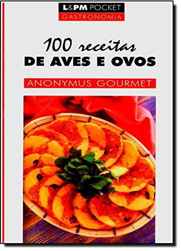100 RECEITAS DE AVES E OVOS (Paperback): Machado, José Antonio