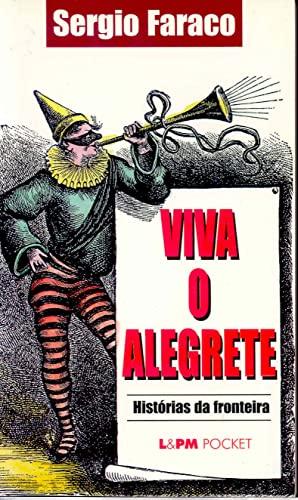 9788525411471: Viva O Alegrete. Historias Da Fronteira (Em Portuguese do Brasil)