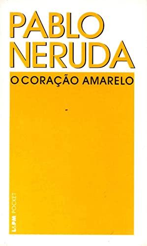 Coração Amarelo, O: Pablo Neruda