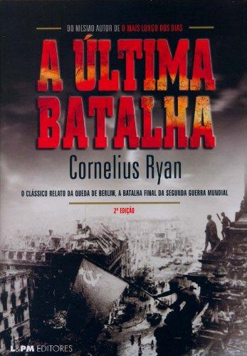 A ?ltima Batalha (Em Portuguese do Brasil): Cornelius Ryan