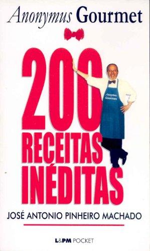 200 Receitas Inéditas do Anonymus Gourmet: Jos Antonio Pinheiro