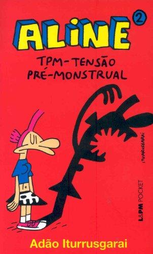 Aline 2. TPM. Tensão Pré-Monstrual - Coleção L&PM Pocket (Em Portuguese do Brasil) - Adão Iturrusgarai