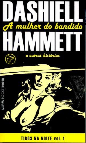 9788525415769: A Mulher Do Bandido. Os Tiros Na Noite - Volume 1. Coleção L&PM Pocket (Em Portuguese do Brasil)