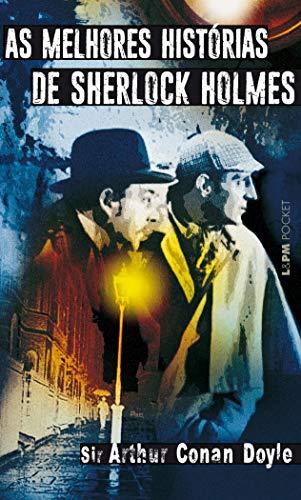 As Melhores Histà rias De Sherlock Holmes: Arthur Conan Doyle
