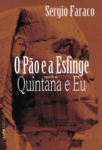 9788525418333: O Pão E A Esfinge Seguido De Quintana E Eu (Em Portuguese do Brasil)