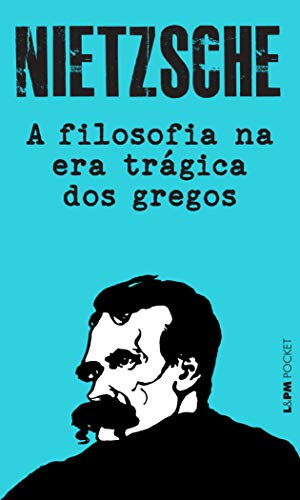 9788525423047: A Filosofia Na Era Trágica Dos Gregos - Coleção L&PM Pocket (Em Portuguese do Brasil)
