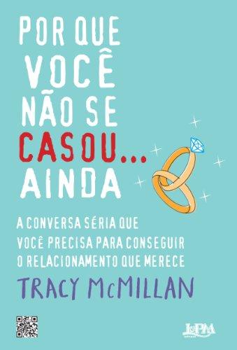 9788525427342: Por Que Voce Nao Se Casou. . . Ainda (Em Portugues do Brasil)