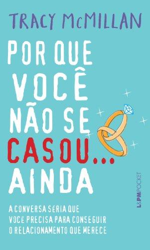 9788525430717: Por Que Você Não Se Casou... Ainda - Coleção L&PM Pocket (Em Portuguese do Brasil)