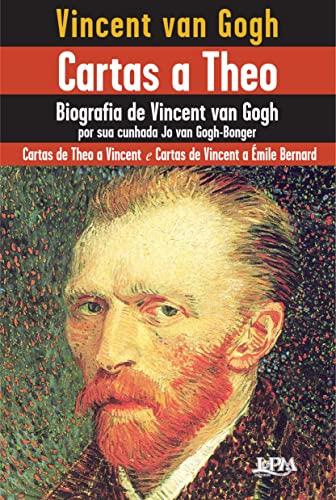 9788525431981: Cartas a Theo. Biografia de Vincent Van Gogh. Por Sua Cunhada Jo Van Gogh-Bonder (Em Portuguese do Brasil)