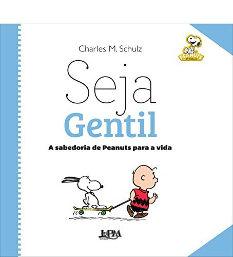 9788525432155: Peanuts. Seja Gentil - Formato Convencional (Em Portuguese do Brasil)