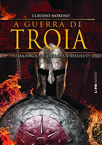 9788525432346: A Guerra de Troia. Um Saga de Heróis e Deuses (Em Portuguese do Brasil)