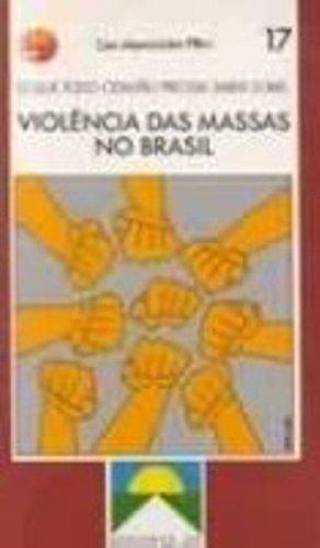 9788526001282: O que todo cidadão precisa saber sobre violência das massas no Brasil (Série Trabalho e capital) (Portuguese Edition)