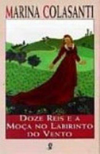 Doze Reis E A Moca No Labirinto: Marina Colasanti