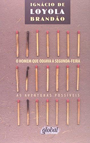 9788526006294: O homem que odiava a segunda-feira: As aventuras possíveis (Portuguese Edition)