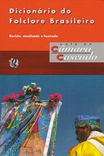 Dicionario do folclore brasileiro (Portuguese Edition): Cascudo, Luis da Camara