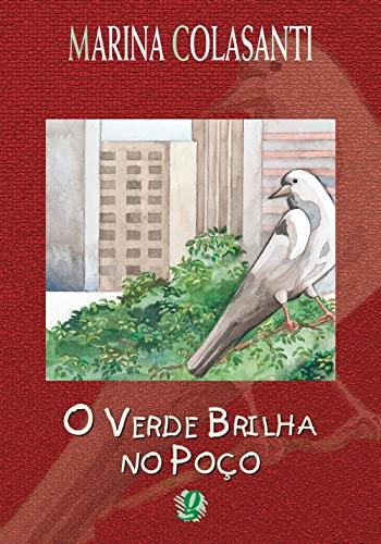 O Verde Brilha No Poco (Em Portuguese: Marina Colasanti