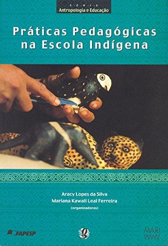 Praticas Pedagogicas Na Escola Indigena: Silva, Aracy Lopes da;Ferreira, Mariana K. Leal