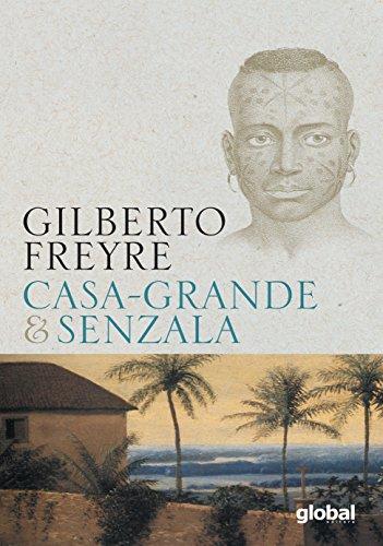 Casa-Grande e Senzala (Em Portugues do Brasil): Gilberto Freyre