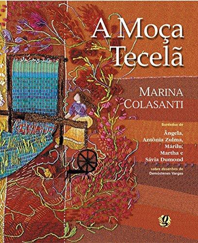 Mo?a Tecel?, A: Marina Colasanti