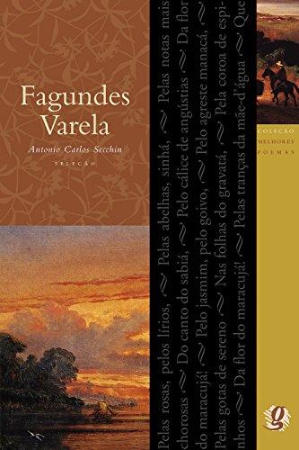 Fagundes Varela. -- ( Melhores poemas ): Secchin, Antonio Carlos