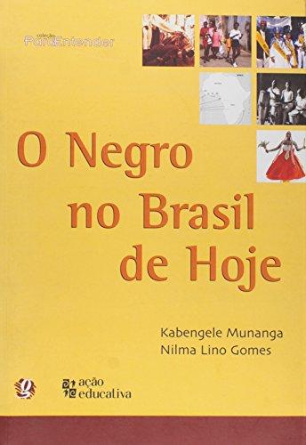 9788526011342: O Negro No Brasil De Hoje - Col. Para Entender
