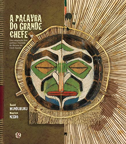 9788526012967: A Palavra do Grande Chefe. Uma Adaptação Livre, Poética e Ilustrada do Discurso do Chefe Seattle (Em Portuguese do Brasil)