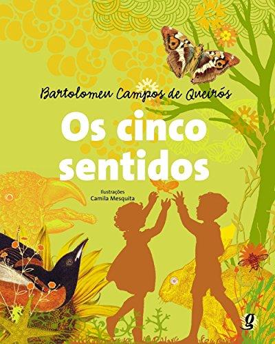 Os Cinco Sentidos (Em Portuguese do Brasil): Bartolomeu Campos de Queirà s