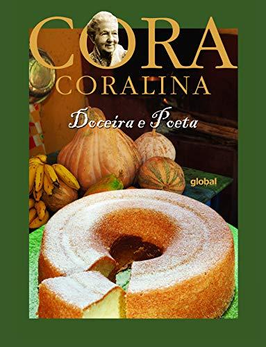 Doceira e poeta.: Coralina, Cora