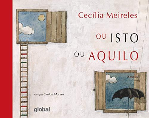 Ou Isto Ou Aquilo (Em Portuguese do: Cecilia Meireles