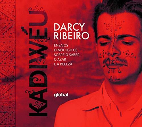 KADIWÉU: ENSAIOS ETNOLÓGICOS SOBRE O SABER, O AZAR E A BELEZA (Paperback) - Ribeiro, Darcy