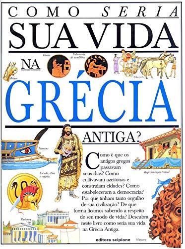 9788526230231: Como Seria Sua Vida na Grécia Antiga?