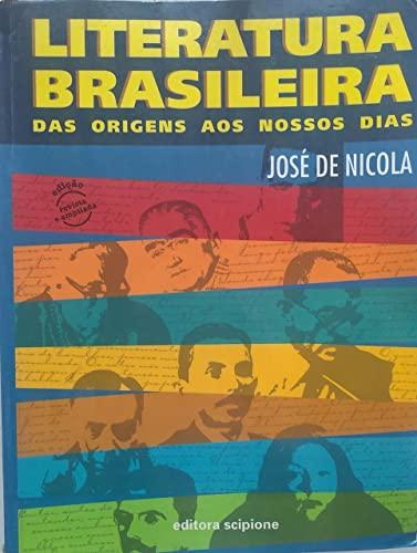 Literatura Brasileira: das Origens aos Nossos Dias - 2 Grau - Jose De Nicola