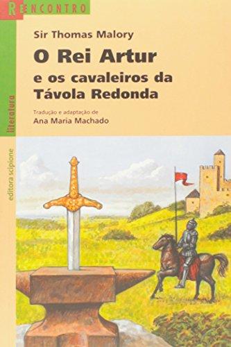 Rei Artur e os Cavaleiros da Tavola: Malory, Thomas