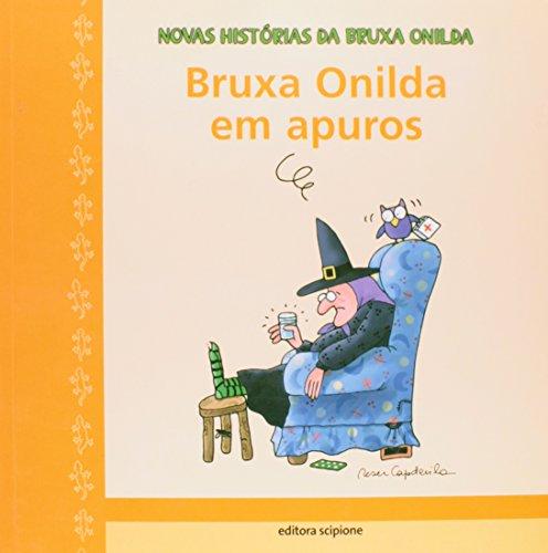 9788526250697: Bruxa Onilda em Apuros - Coleção Novas Histórias da Bruxa Onilda (Em Portuguese do Brasil)