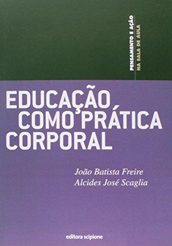 9788526277533: Educacao Como Pratica Corporal